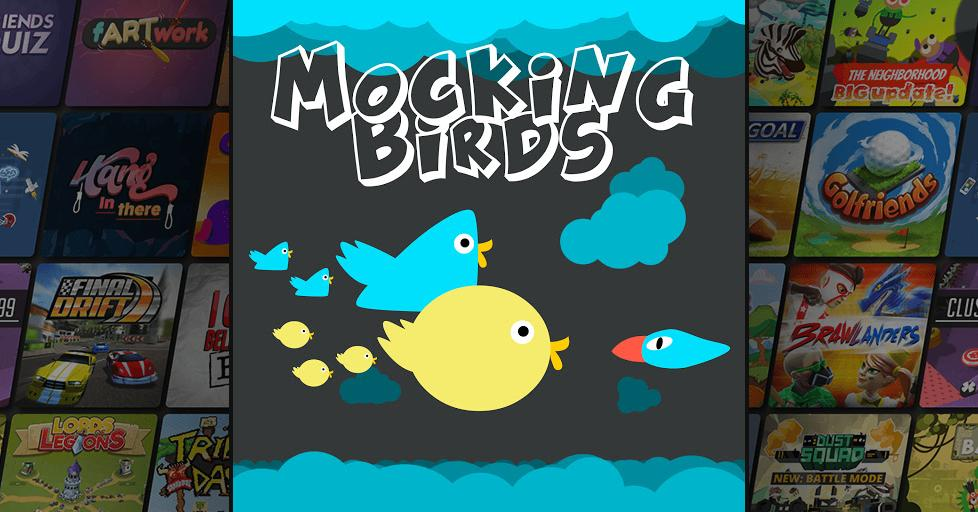 Play Mocking Birds on AirConsole